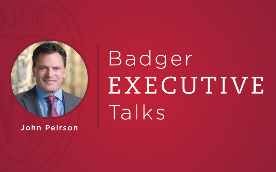 Graphic that says Badger Executive Talks and photo of John Peirson